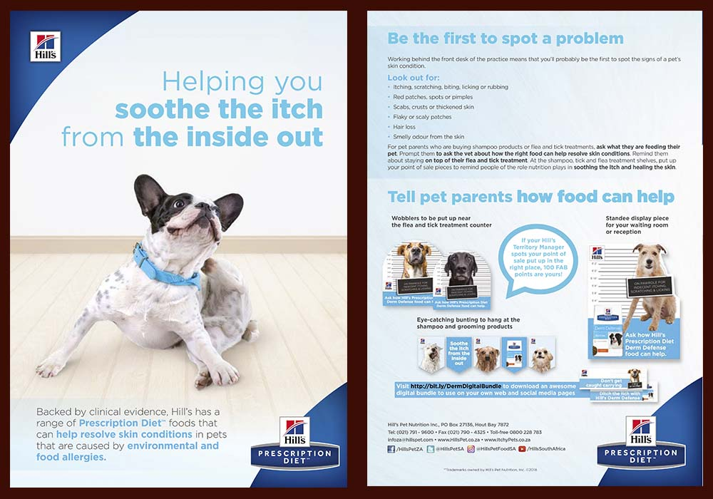 Hill's regularly promotes its range of products aimed at skin conditions in both cats and dogs. Items designed include conventional detailers and point of sale, as well as informative and eye- catching promotional boxes.